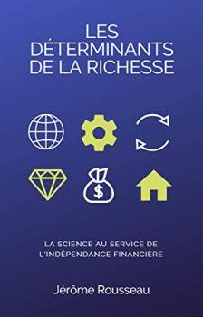 Les déterminants de la richesse: La science au service de l'indépendance financière