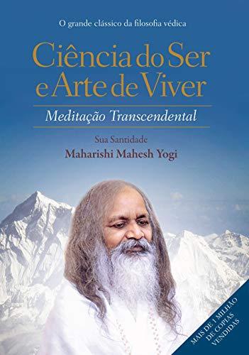 Ciência do Ser e Arte de Viver. Meditação Transcendental