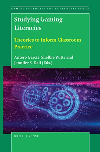 Studying Gaming Literacies: Theories to Inform Classroom Practice