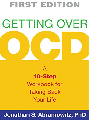 Getting Over OCD, First Edition: A 10-Step Workbook for...