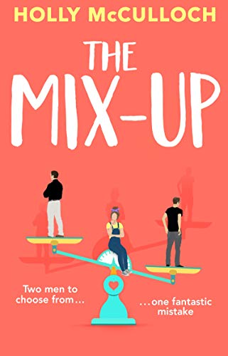 The Mix-Up: A funny, romantic feel-good read by [Holly McCulloch]