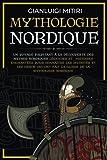 Mythologie Nordique: Un voyage palpitant à la découverte des Mythes Nordiques Légendes...