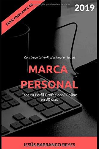 Marca Personal: Crea tu Perfil Profesional Online en 30 días (Serie Freelance 4.0)