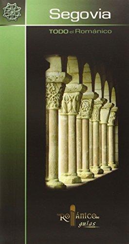 Todo el Románico de Segovia (Románico guías)