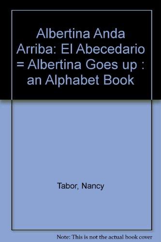 Albertina Anda Arriba: El Abecedario = Albertina Goes up : an Alphabet Book