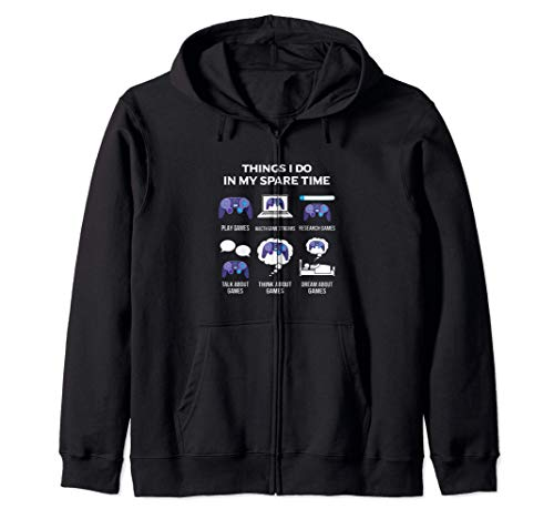 6 Things I Do In My Spare Time, Play Game Video Games Gift Zip Hoodie