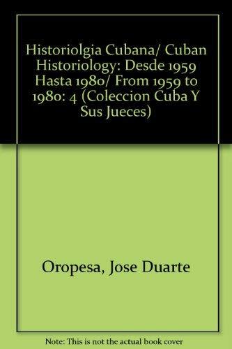 Historiolgia Cubana/ Cuban Historiology: Desde 1959 Hasta 1980/ From 1959 to 1980: 4 (COLECCION CUBA