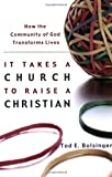 It Takes a Church to Raise a Christian: How the Community of God Transforms...