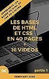Apprendre HTML et CSS en 5 jours pour débutant ( les bases de html et css en 40 pages+ 16...