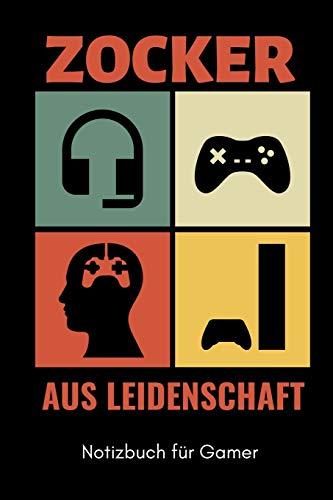 ZOCKER AUS LEIDENSCHAFT NOTIZBUCH FÜR GAMER: A5 Notizbuch BLANKO | Gaming Buch | Geschenke für...