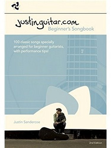 Justinguitar.com Beginners Songbook: 100 Classic Songs Specially Arranged for Beginner Guitarists, with Performance Tips!