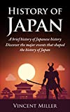 History of Japan: A brief history of Japanese history - Discover the major events that shaped the history of Japan