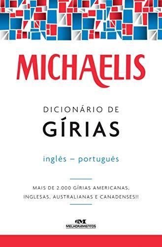 Michaelis. Dicionário de Gírias. Inglês-Português