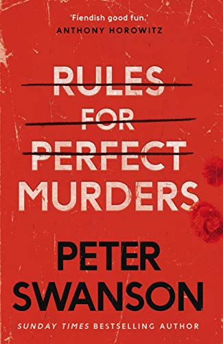 Rules for Perfect Murders: The 'fiendishly good' new thriller from the bestselling author by [Peter Swanson]