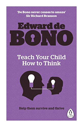 Teach Your Child How To Think (English Edition)