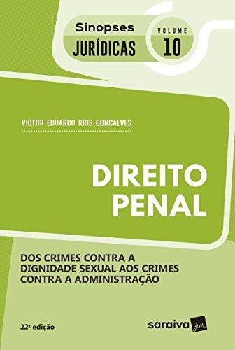 Direito Penal. Dos Crimes Contra a Dignidade Sexual aos Crimes Contra a Administração - Coleção Sinopses Jurídicas 10