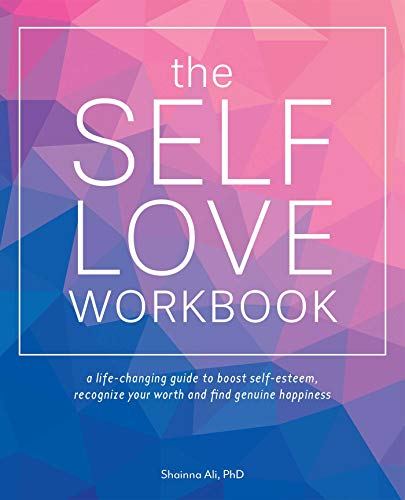 The Self-Love Workbook: A Life-Changing Guide to Boost...