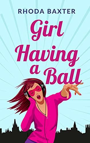 Girl Having A Ball (Smart Girls) by [Rhoda Baxter]