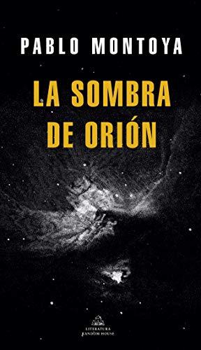 La sombra de Orión de Pablo Montoya
