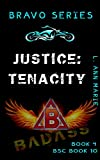 Justice: Tenacity: Action and freaky packed (Bravo Rising Series Book 4)