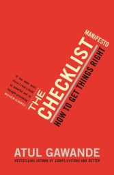 The Checklist Manifesto: How To Get Things Right by [Atul Gawande]