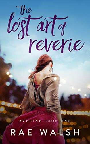 The Lost Art of Reverie: (Aveline Book 1) Kindle Edition
