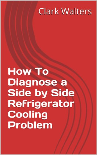 How To Diagnose a Side by Side Refrigerator Cooling Problem