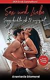 Sex und Liebe: Sexgeschichten ab 18 unzensiert: DER Erotik Sammelband