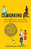 Coworking Inc.: The Bohemian Movement That Adopted Capitalism