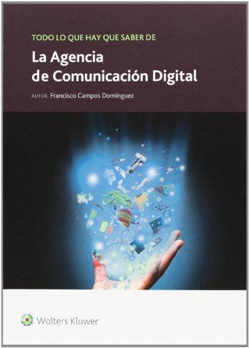 Todo lo que hay que saber sobre la Agencia de Comunicación Digital (Todo lo que hay que saber de ne
