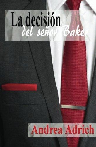 La decisión del señor Baker: Volume 3 (Trilogía El señor Baker)