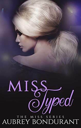 Miss Typed by Aubrey Bondurant