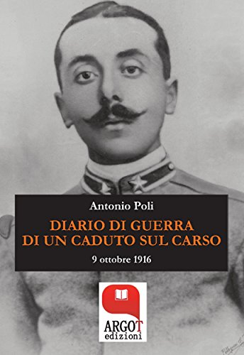 Diario di guerra di un caduto sul Carso: 9 ottobre 1916