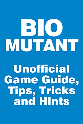 Biomutant - Unofficial Game Guide, Tips, Tricks and Hints: updated on June 3, 2021 (English Edition)