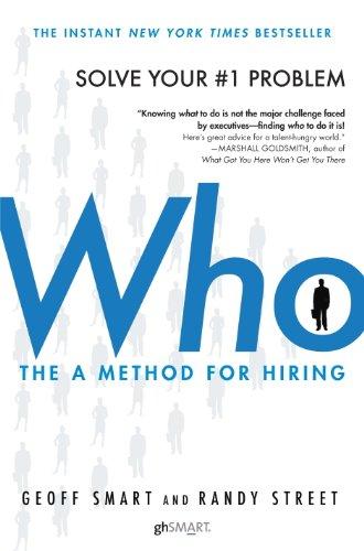 Who: The A Method for Hiring (English Edition) eBook: Smart, Geoff, Street,  Randy: Amazon.fr