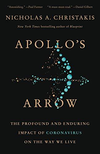 Apollo's Arrow: The Profound and Enduring Impact of...