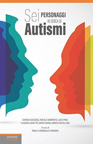 Sei personaggi in cerca di autismi