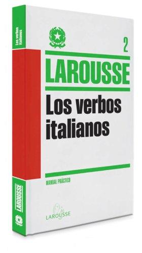 Los Verbos Italianos (LAROUSSE - Lengua Italiana - Manuales prácticos)