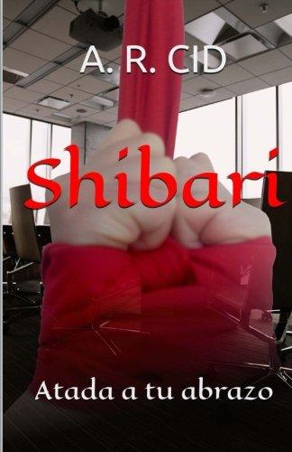 Shibari: Atada a tu abrazo