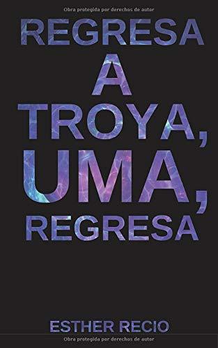 Regresa a Troya, Uma, regresa