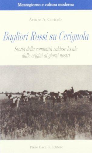 Bagliori rossi su Cerignola. Storia della comunit valdese locale dalle origini ai giorni nostri