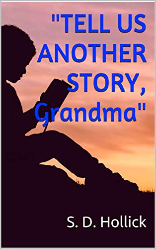 """Tell Us Another Story, Grandma"" by [S. D. Hollick]"