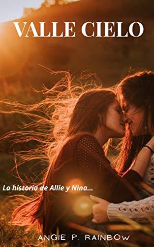 Valle Cielo: La historia de Allie y Nina de Angie P. Rainbow