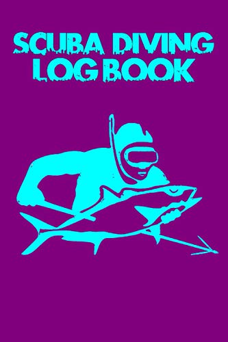 Dive Log Book: Scuba Diving Logbook for Beginner, Intermediate, and Experienced Divers - Dive Journal for