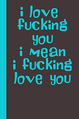 i love fucking you i mean i fucking love you: romantic Gag Gifts for Her him Valentine's Day Anniversary Wedding Mothers Day Birthday funny rude Gift Cool Novelty Present Idea