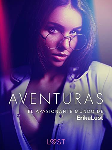 El apasionante mundo de Erika Lust: Aventuras