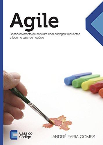 Agile: Desenvolvimento de software com entregas frequentes e foco no valor de negócio
