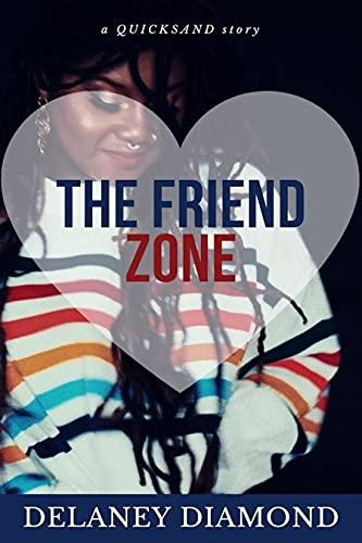 The Friend Zone (Quicksand Book 6) by [Delaney Diamond]
