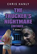 The Trucker's Nightmare Continues: Book 2