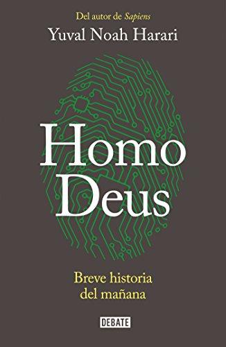 Homo Deus: Breve historia del manana / Homo deus. A history of tomorrow
